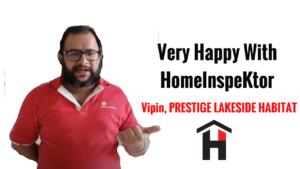 HomeInspeKtor Testimonial Vipin Prestige Lakeside Habitat