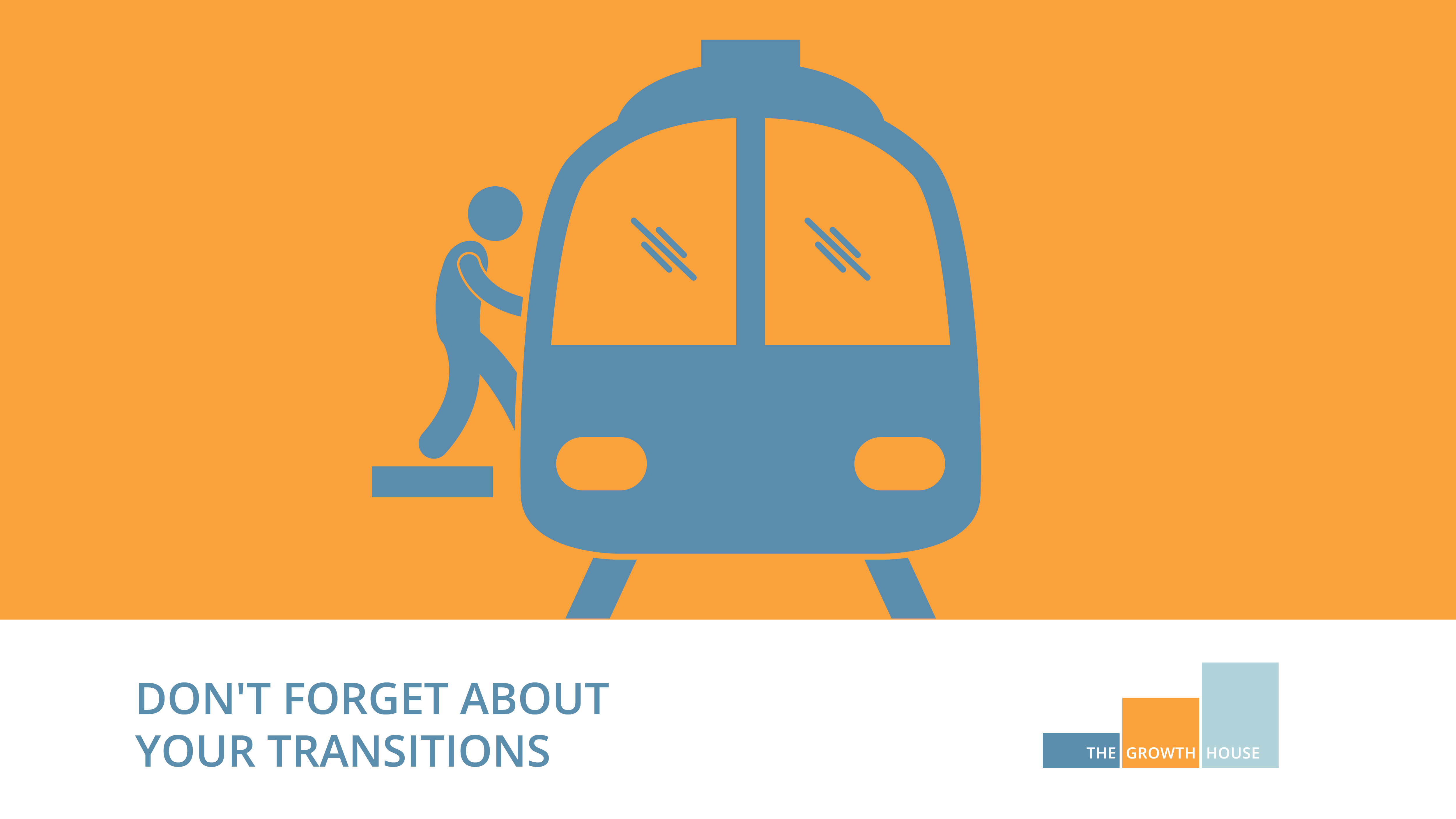 Don't forget about your transitions