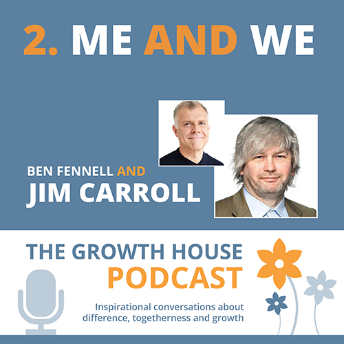 The Growth House Podcast - Me and We Jim Carroll