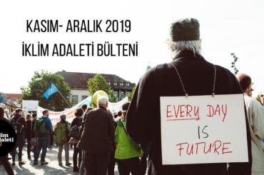 KASIM- ARALIK 2019 İKLİM ADALETİ BÜLTENİ