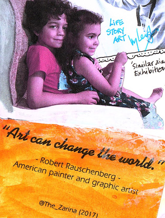 "my children, the reason I want social change, and a great quote from artist Rauschenberg that ""art can change the world"""