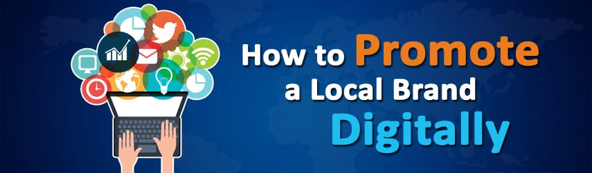 how to promote a local brand digitally