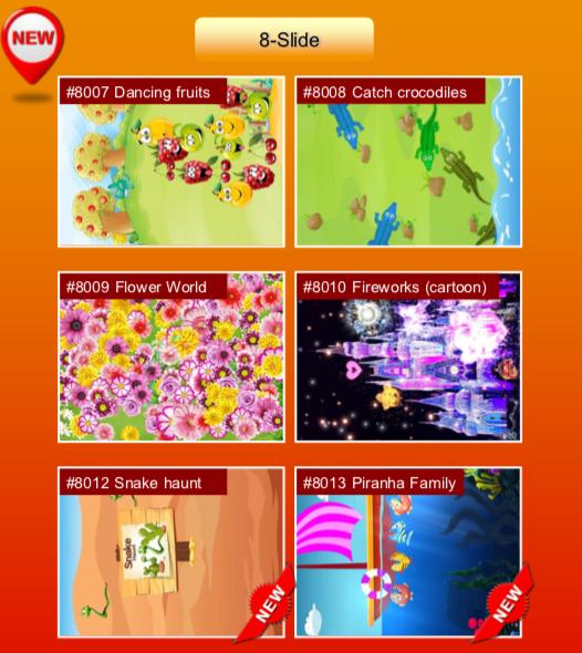 'Slide' options: #8007 Dancing fruits; #8008 Catch crocodiles; #8009 Flower World; #8010 Fireworks (cartoon); #8012 Snake haunt; #8013 Piranha Family