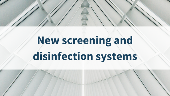 New screening and disinfection systems