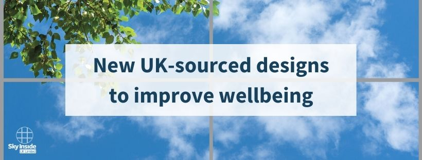 Blog banner with text 'New UK-sourced designs to improve wellbeing' with window image in background showing blue skies, white clouds and part of a tree with green leaves, worm's-eye view