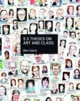 9.5 Theses on Art and Class – Ben Davis