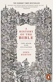 A History of the Bible: The Book and its Faiths – John Barton