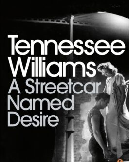 A Streetcar Named Desire – Tennessee Williams