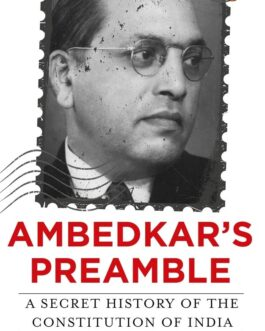 Ambedkar's Preamble: A Secret History of the Constitution of India – Aakash Singh Rathore