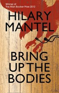 Bring Up The Bodies – Hilary Mantel