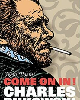 Come On In! – Charles Bukowski