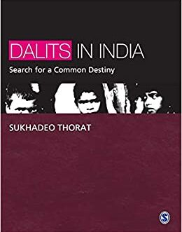 Dalits In India: Search for a Common Destiny – Sukhadeo Thorat