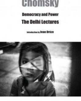 Democracy and Power: The Delhi Lectures – Noam Chomsky