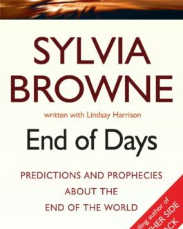 End of Days: Predictions and Prophecies About the End of the World – Sylvia Browne