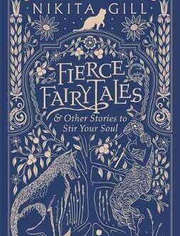 Fierce Fairytales & Other Stories to Stir Your Soul – Nikita Gill