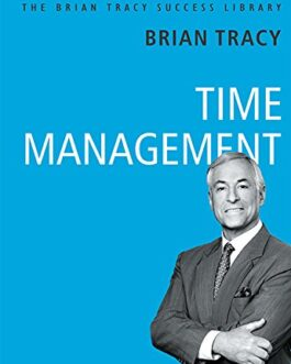TIME MANAGEMENT – Brian Tracy