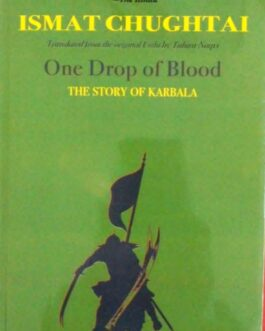 One Drop Of Blood: The Story of Karbala – Ismat Chughtai