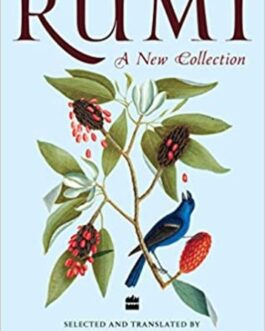 Rumi : A New Collection – Farrukh Dhondy