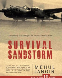 Survival Sandstorm: The Journey that Changed the Course of World War II – Mehul Jangir