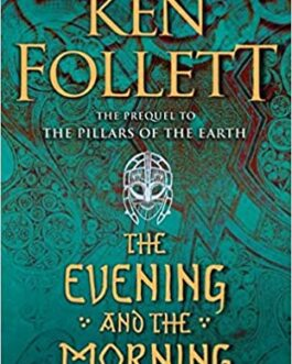 The Evening and The Morning – Ken Follet