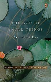 The God of Small Things – Arundhati Roy