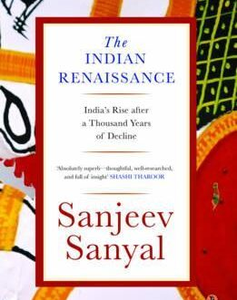 The Indian Renaissance: India's Rise After a Thousand Years of Decline – Sanjeev Sanyal