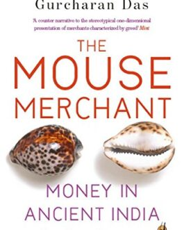 The Mouse Merchant: Money in Ancient India – Arshia Sattar