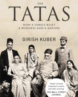 The Tatas: How a Family Built a Business and a Nation – Girish Kuber