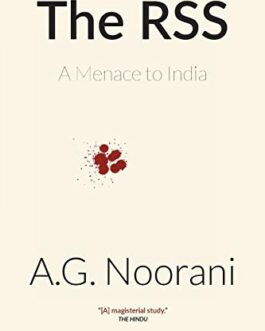 The RSS: A Menace to India – A.G Noorani