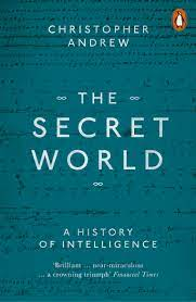 The Secret World: A History of Intelligence – Christopher Andrew