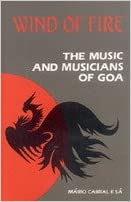 Wind of Fire: The Music and Musicians of Goa – Mario Cabral E Sa