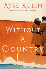 Without a Country – Ayse Kulin