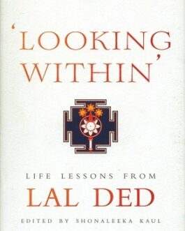 Looking Within: Life Lessons From Lal Ded – Shonaleeka Kaul
