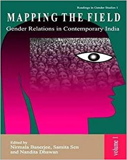 Mapping The Field: Gender Relations In Contemporary India – Nirmala Banerjee