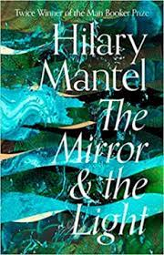 Wolf Hall Trilogy – MIRROR AND THE LIGHT – Mantel, Hilary