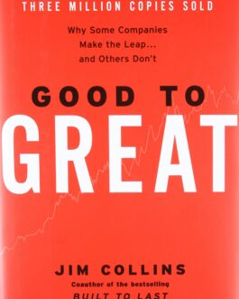 Good To Great : Why some companies make the leap and other don't – Jim Collins