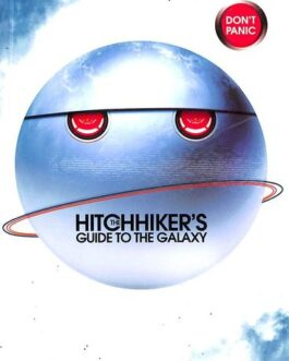 The Hitchhiker's Guide to the Galaxy -Douglas Adams