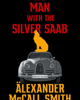 The Man with the Silver Saab – Älexander McCall Smith