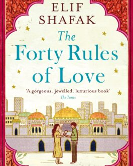 The Forty Rules of Love – Elif Shafak