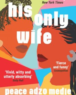 His Only Wife – Peace Adzo Medie