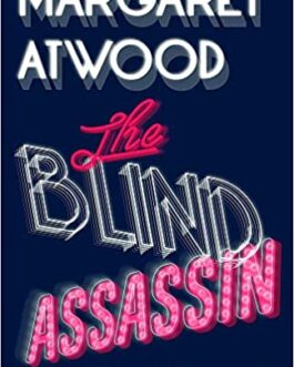 The Blind Assassin – Margaret Atwood