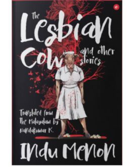 The Lesbian Cow and Other Stories – Indu Menon