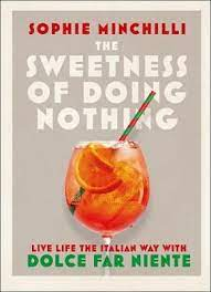 The Sweetness of Doing Nothing – Sophie Minchilli
