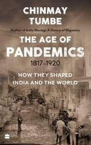 The age of pandemics – Chinmay Tumbe