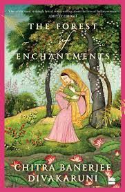 The forest of enchantments – Chitra Banerjee Divakaruni