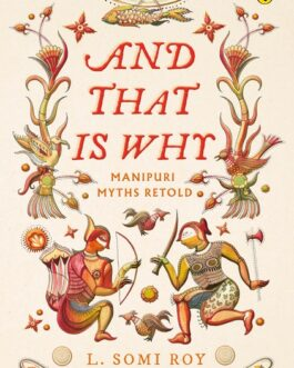 And That Is Why… Manipuri Myths Retold