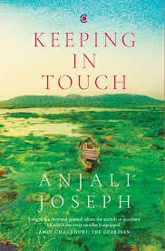 Keeping in Touch – Anjali Joseph
