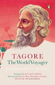 Tagore The World Voyager – Translated by Sugata Bose