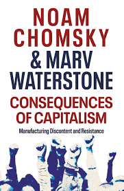 Consequences of Capitalism – Noam Chomsky and Marv Waterstone