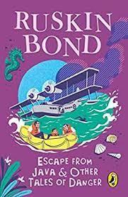 Escape from java and other tales of danger – Ruskin Bond
